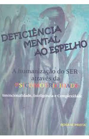 Deficiência Mental ao Espelho.<br /> A Humanização do SER através da Psicomotricidade